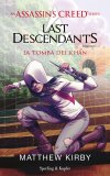 Assassin's creed. Last descendants - La tomba dei Khan