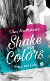 Shake my colors 2. Persa nel buio