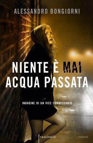 http://www.edizionifrassinelli.it/libro/niente-e-mai-acqua-passata/